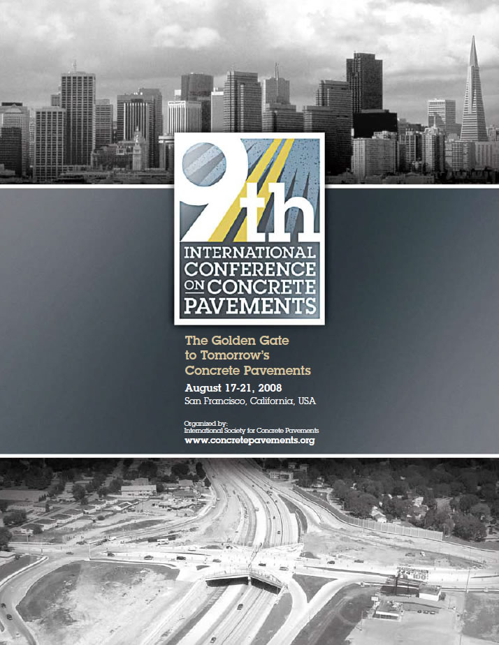 9th International Conference on Concrete Pavements (ICCP): The Golden Gate to Tomorrow's Concrete Pavements