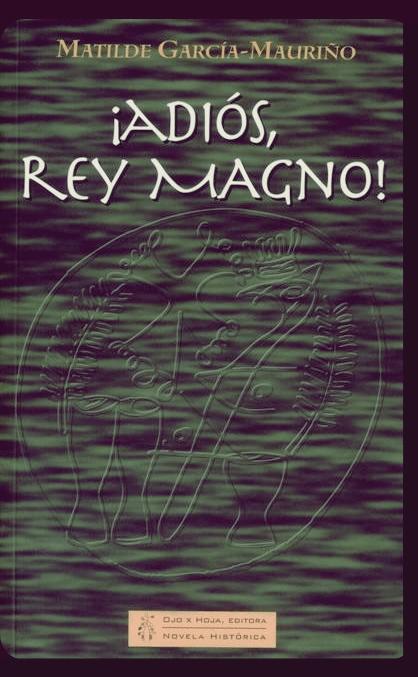 ¡Adiós, Rey Magno! Book Cover