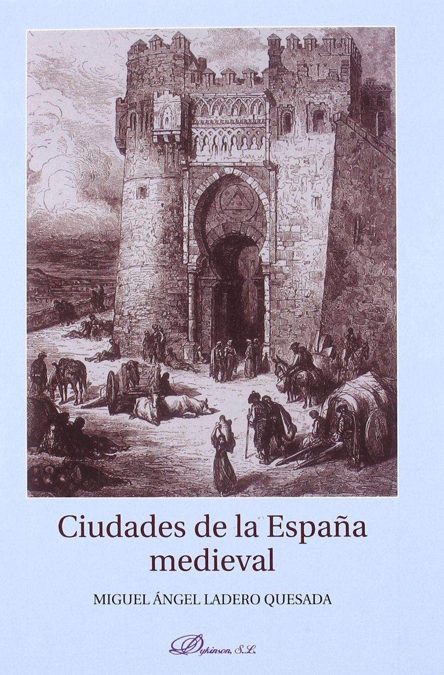 Ciudades de la España medieval: Introducción a su estudio Book Cover