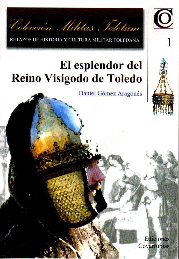 El esplendor del reino visigodo de Toledo Book Cover