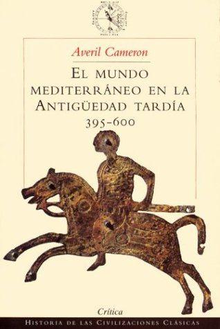 El mundo mediterráneo en la Antigüedad tardía (395-600) Book Cover