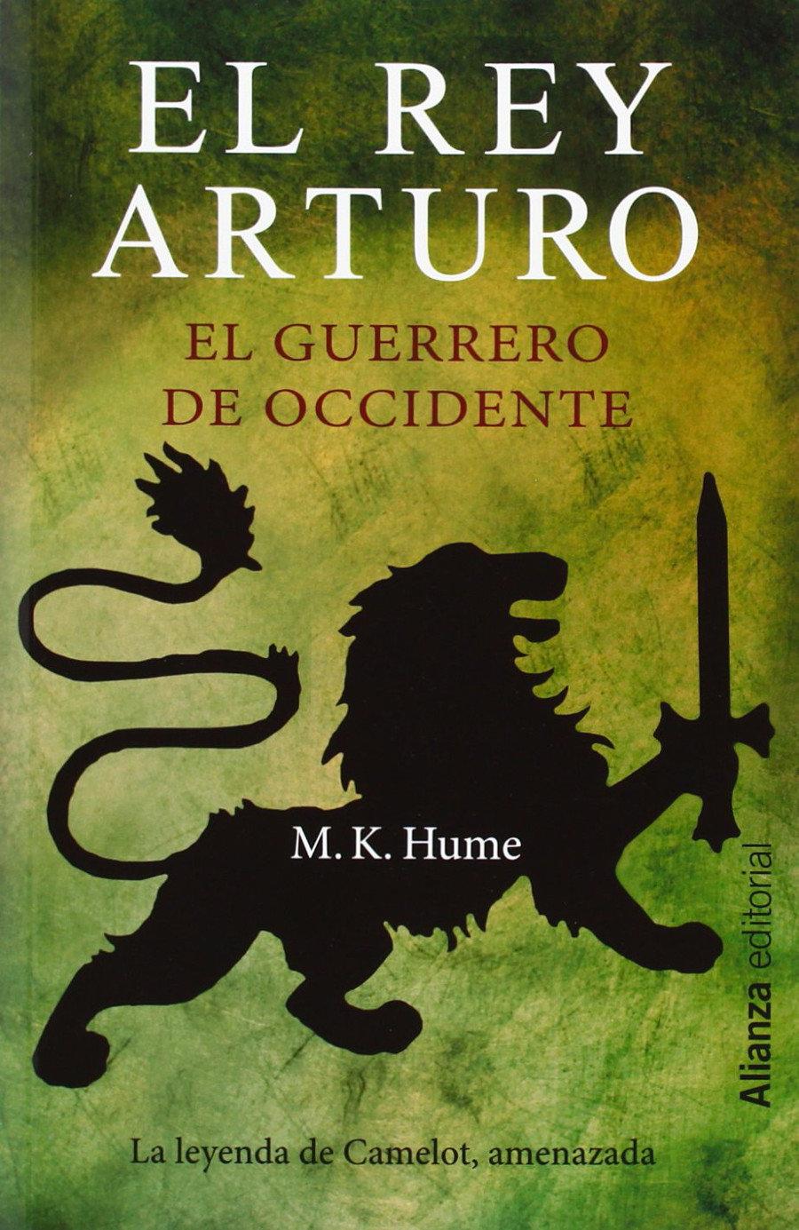 El rey Arturo. El Guerrero de Occidente Book Cover