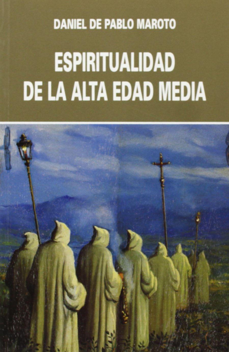 Espiritualidad de la alta edad media: (siglos VI-XII) Book Cover