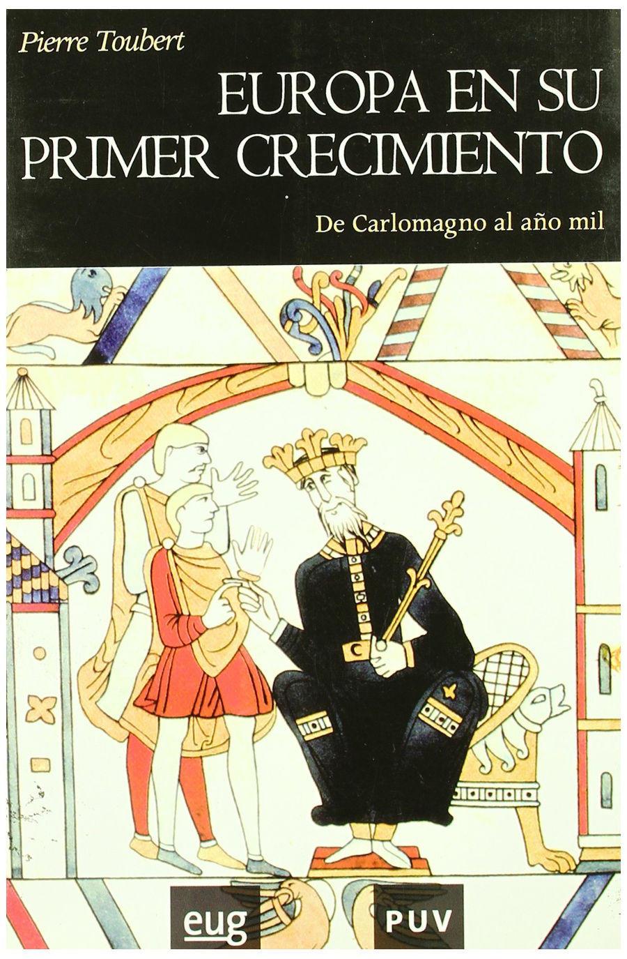 Europa en su primer crecimiento: De Carlomagno al año mil Book Cover