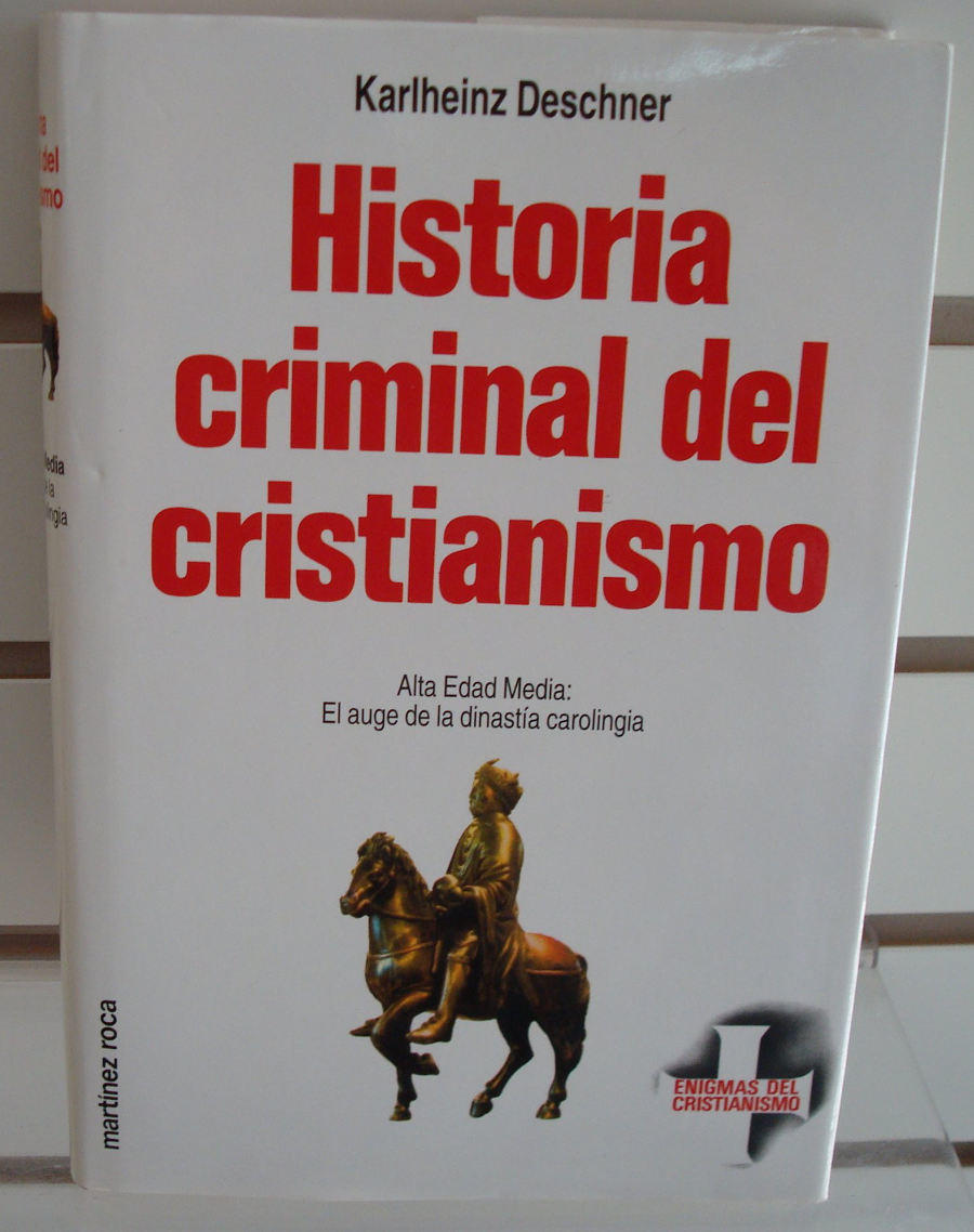 Alta Edad Media: El auge de la dinastía carolingia. Historia criminal del cristianismo (VII) Book Cover