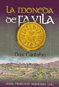 La moneda de Favila. Dux Cantabri Book Cover