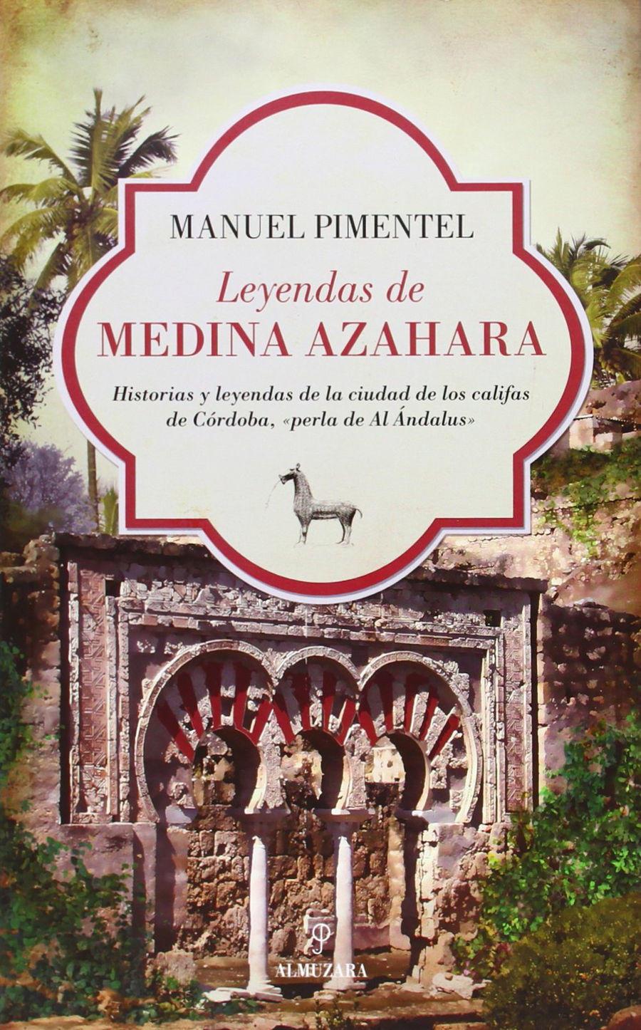 Leyendas de Medina Azahara: Historias y leyendas de la ciudad de los califas de Córdoba, «perla de Al Ándalus» Book Cover