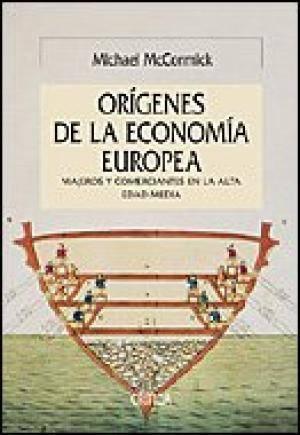 Los orígenes de la economía europea: Viajeros y comerciantes en la Alta Edad Media Book Cover
