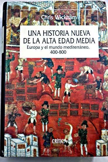Una historia nueva de la Alta Edad Media: Europa y el mundo mediterráneo, 400-800 Book Cover