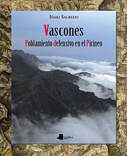 Vascones. Poblamiento defensivo en el Pirineo Book Cover