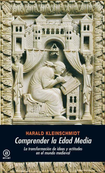 Comprender la Edad Media. La transformación de ideas y actitudes en el mundo Medieval Book Cover