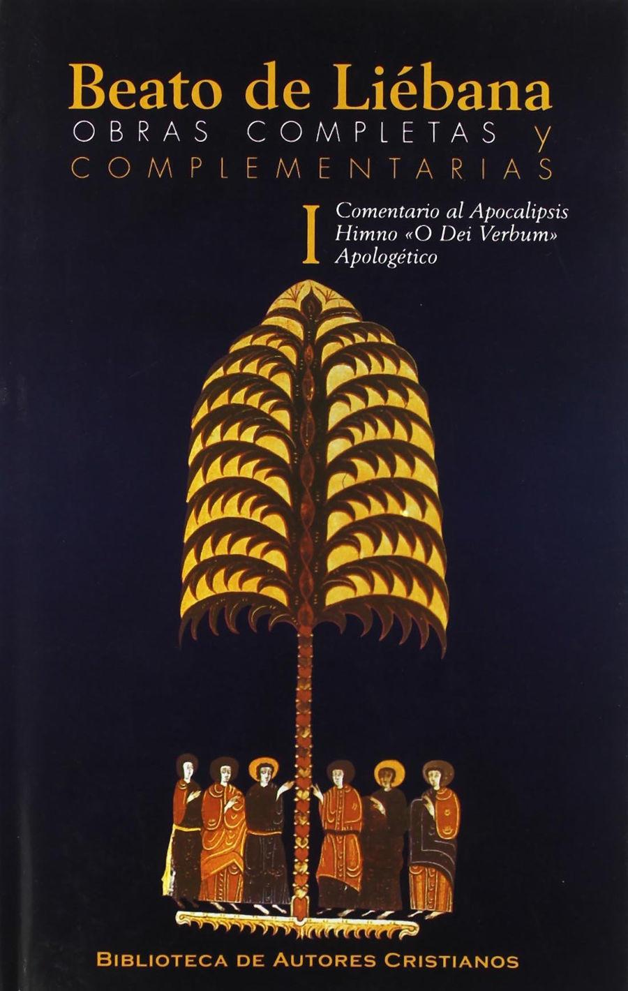 Obras completas y complementarias de Beato de Liébana. I: Comentario al Apocalipsis, Himno O Dei Verbum, Apologético Book Cover