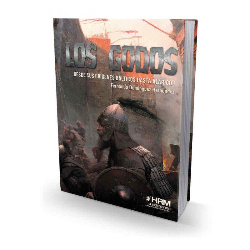 Los godos: Desde sus orígenes bálticos hasta Alarico I Book Cover
