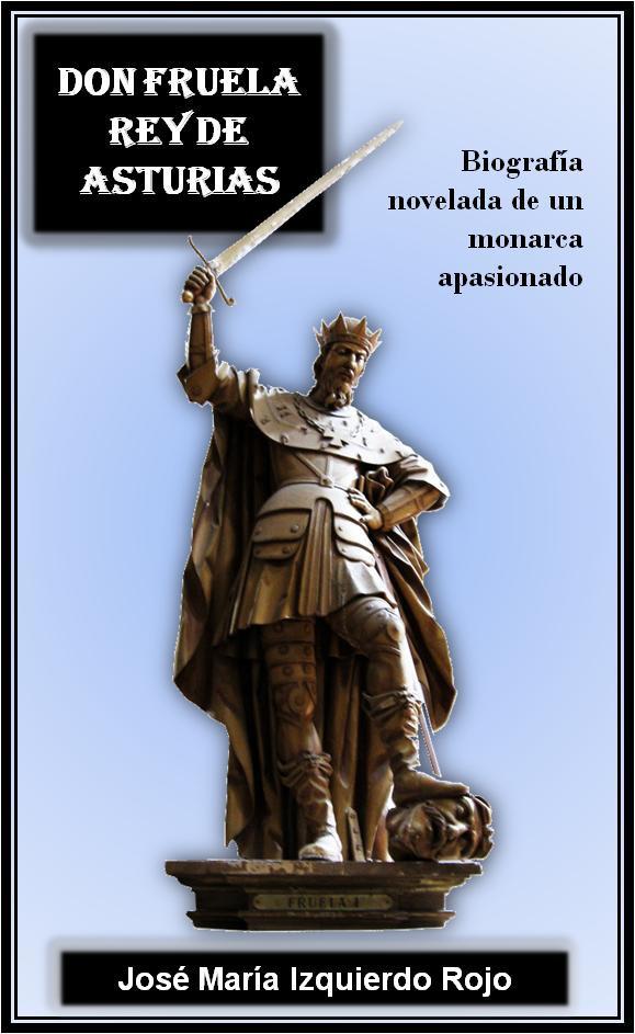 Don Fruela, rey de Asturias - Novela histórica