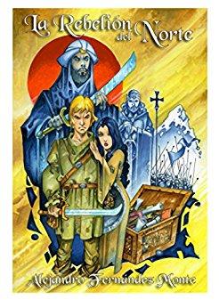 La rebelión del norte: La historia de Alverad, el escudero de don Pelayo - Novela histórica