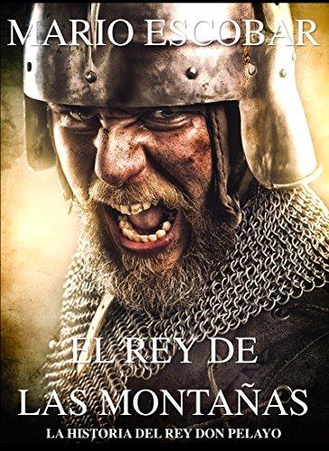 El rey de las montañas: La historia de Don Pelayo