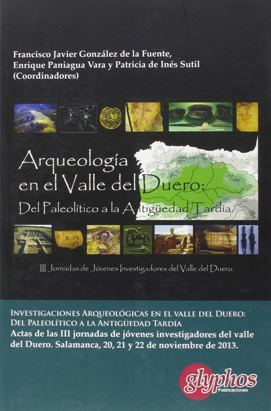 Actas de las III Jornadas de jóvenes investigadores del Valle del Duero. Del Paleolítico a la Antigüedad Tardía Book Cover