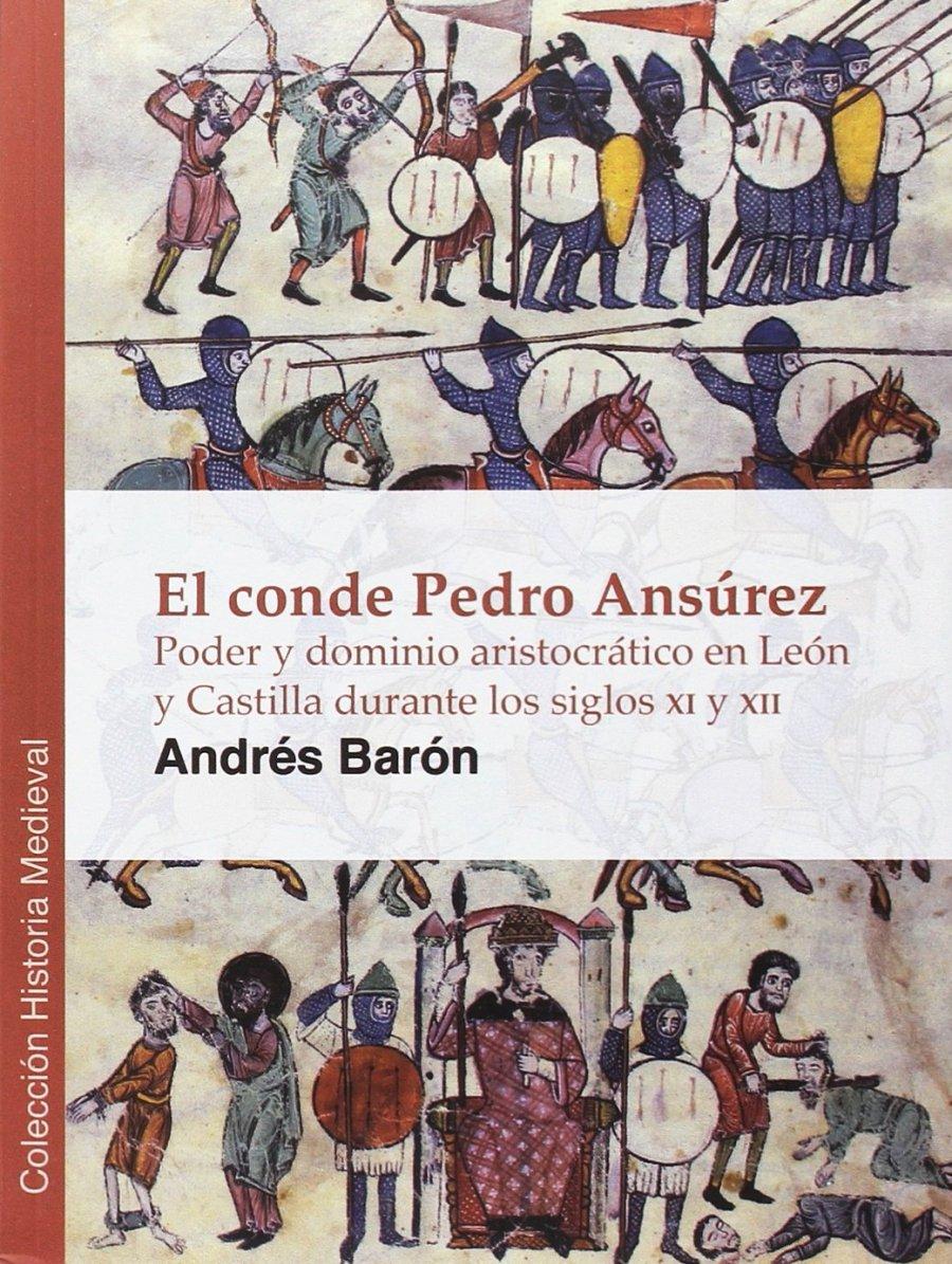 El conde Pedro Ansúrez. Poder y dominio aristocrático en León y Castilla durante los siglos XI y XII Book Cover