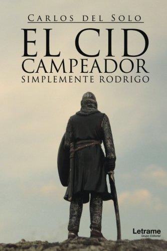 El Cid Campeador. Simplemente Rodrigo Book Cover