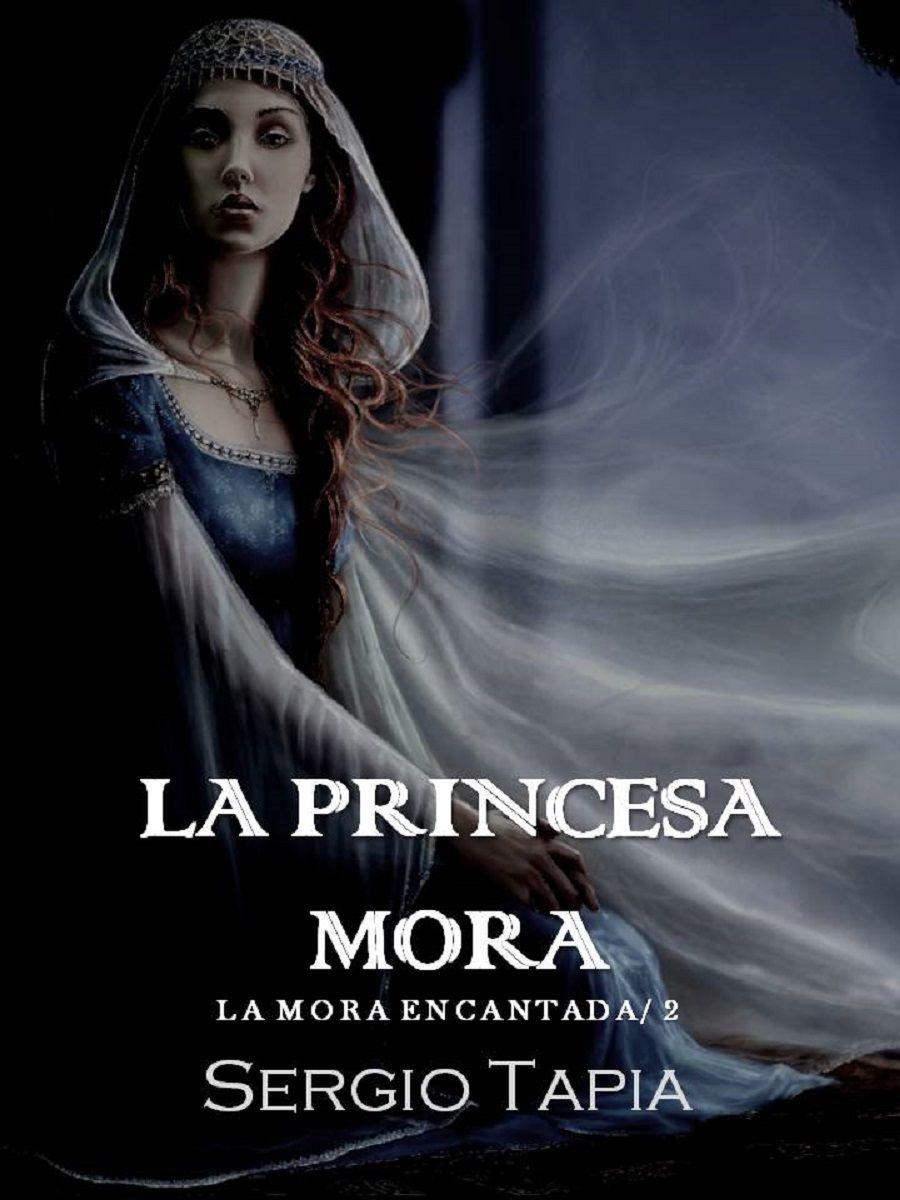 La Princesa Mora: Sangra por tu rey, ¡lucha por tu destino! Book Cover