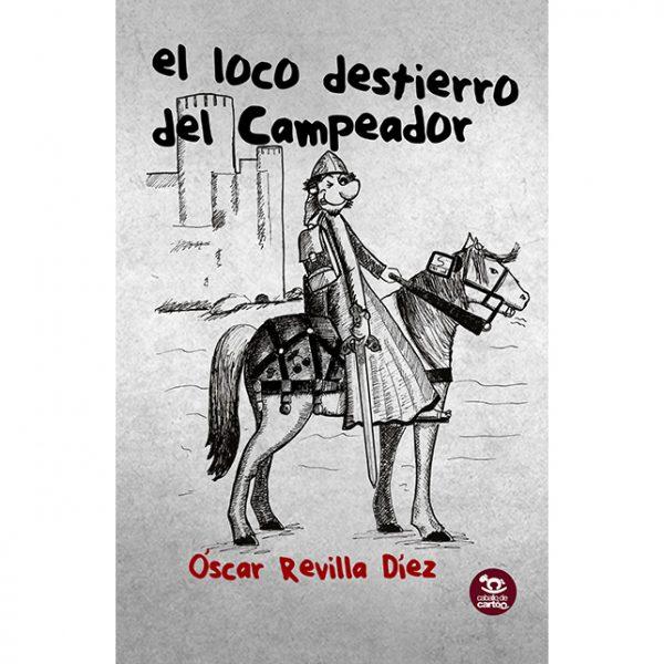 El loco destierro del campeador Book Cover