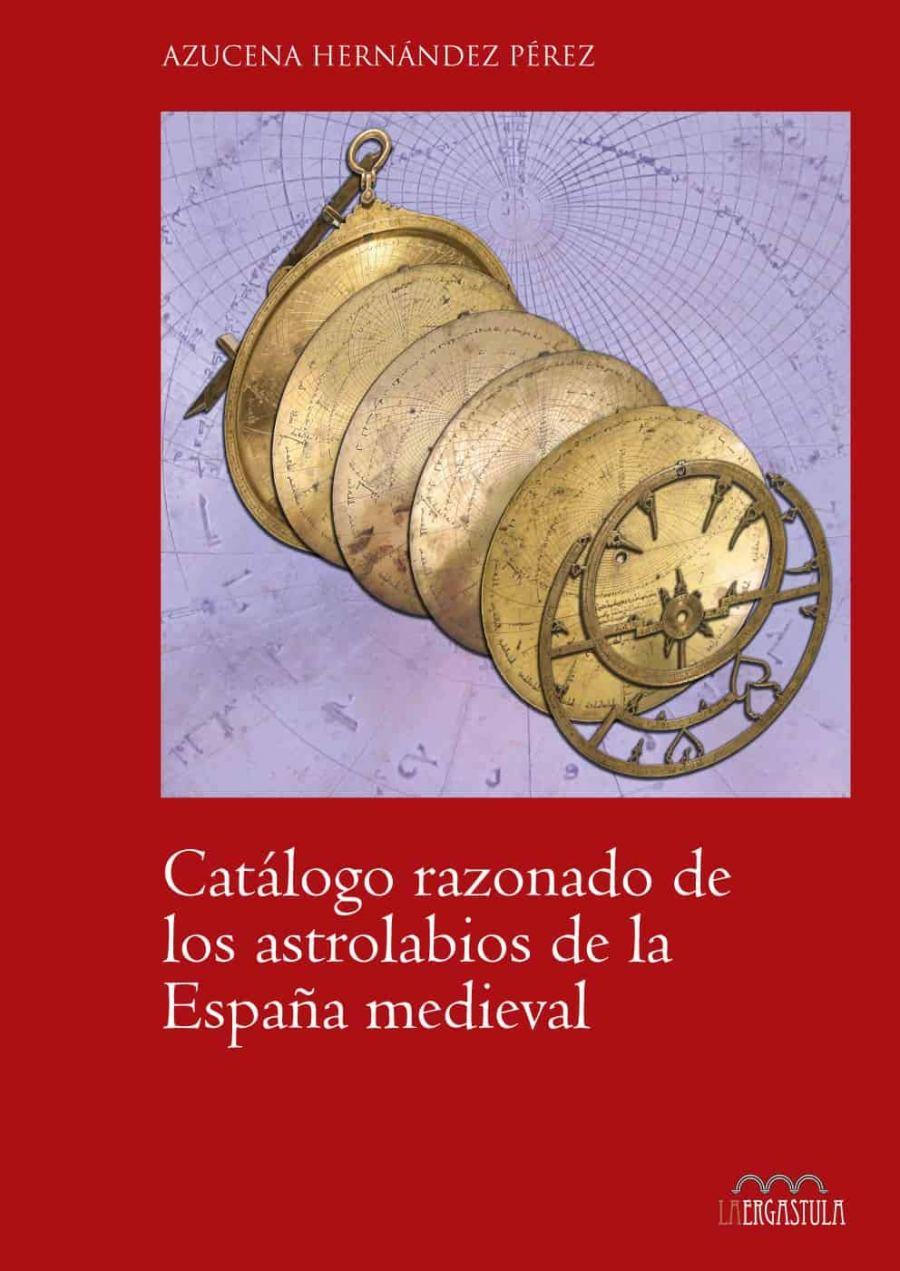 Catálogo razonado de los astrolabios de la España medieval Book Cover