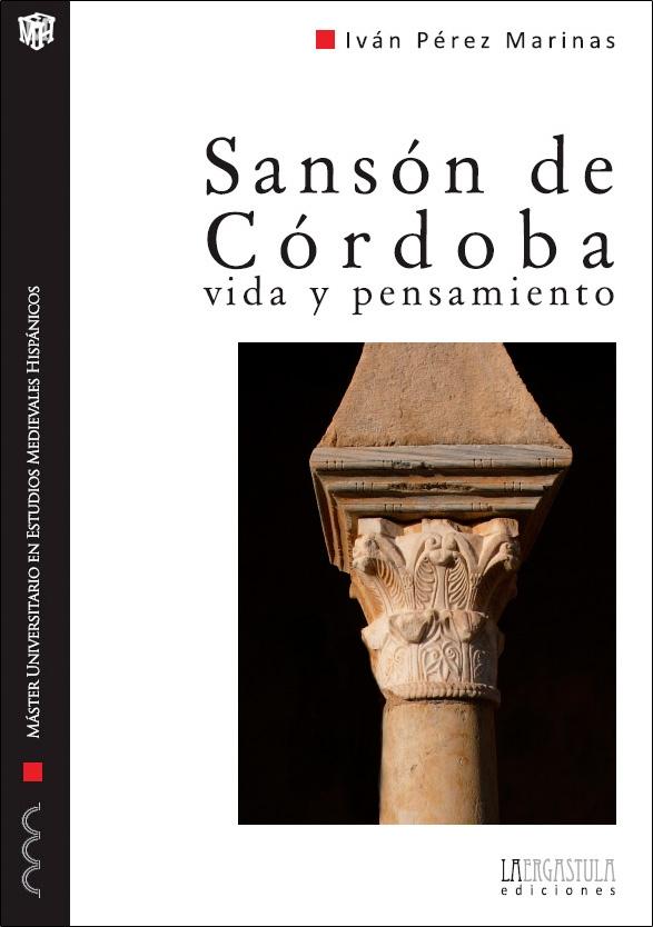 Sansón de Córdoba. Vida y pensamiento. Comentario de las obras de un intelectual cristiano-andalusí del siglo IX Book Cover