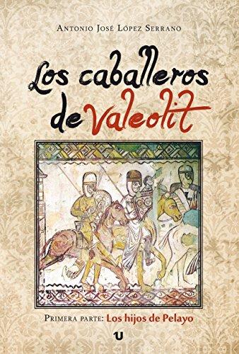 Los caballeros de Valeolit. Los hijos de Pelayo Book Cover