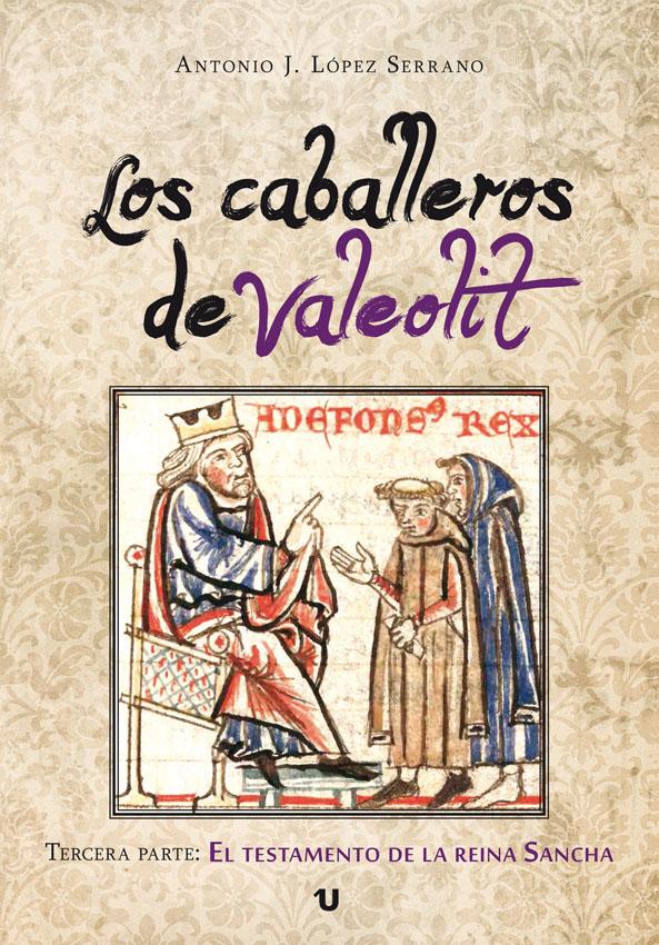 Los caballeros de Valeolit. El testamento de la Reina Sancha Book Cover
