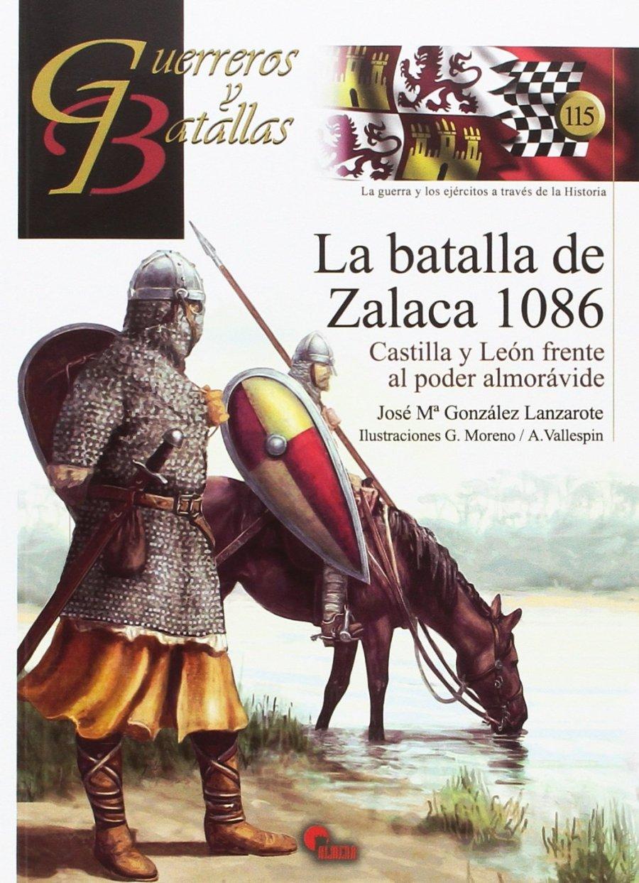 La batalla de Zalaca 1086: Castilla y León frente al poder almorávide Book Cover