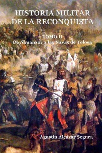 Historia Militar de la Reconquista. Tomo II: De Almanzor a Las Navas de Tolosa Book Cover