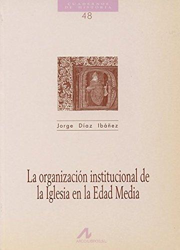 La organización institucional de la Iglesia en la Edad Media Book Cover