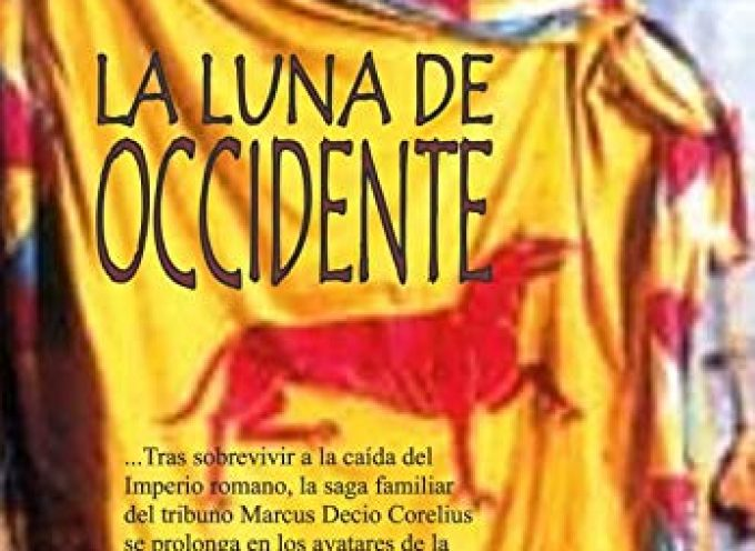 La luna de Occidente – Novela histórica