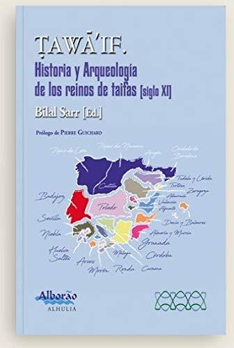 Tawa'if. Historia y arqueología de los reinos de taifas Book Cover