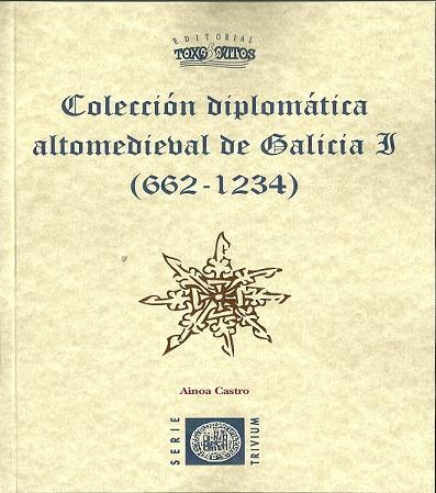 Colección diplomática altomedieval de Galicia I (662-1234) Book Cover