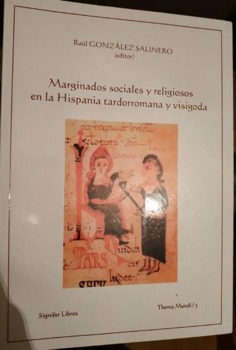 Marginados sociales y religiosos en la Hispania tardorromana y visigoda Book Cover