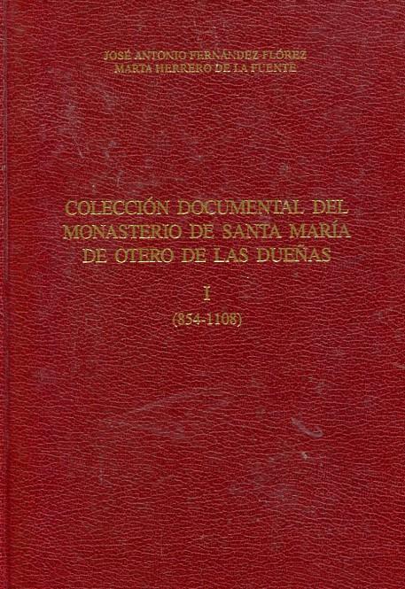 Colección documental del Monasterio de Santa María de Otero de las Dueñas. I: (854-1108) Book Cover