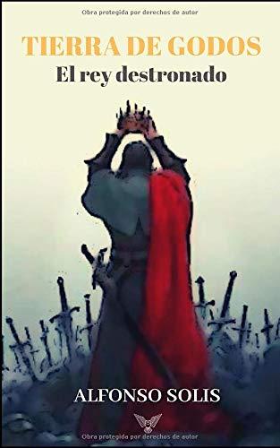 Tierra de Godos. El rey destronado Book Cover