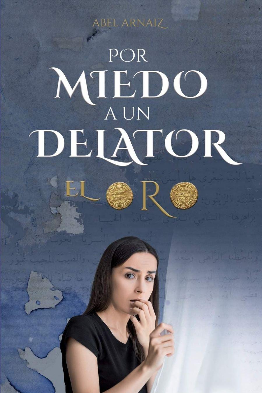 Por miedo a un delator: El oro Book Cover