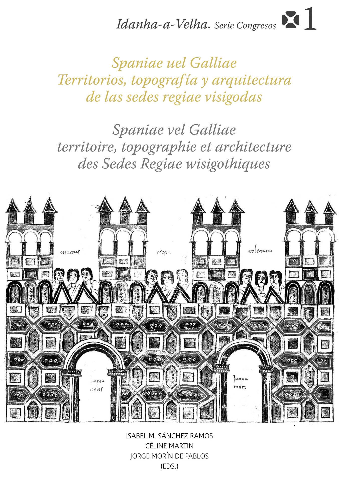 Spaniae uel Galliae. Territorios, topografía y arquitectura de las sedes regiae visigodas Book Cover