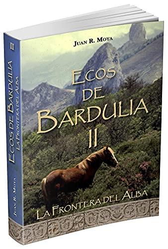 Ecos de Bardulia II. La frontera del alba Book Cover