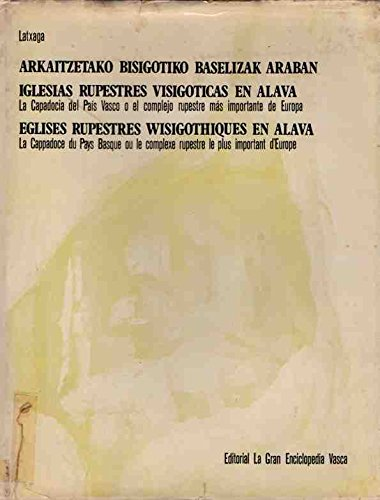Iglesias rupestres visigóticas en Álava: La Capadocia del País Vasco y el complejo rupestre más importante de Europa Book Cover