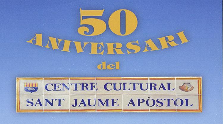 50 ANIVERSARI DEL CENTRE CULTURAL SANT JAUME APÒSTOL D'AIACOR