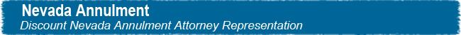 Nevada Annulment--Discount Nevada Annulment Attorney