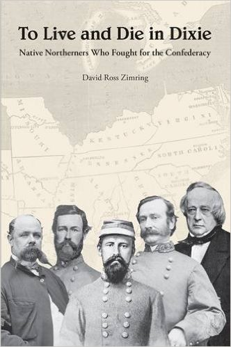 To live and die in Dixie Native Northerners who fought for the Confederacy BOOK COVER Amazon DOT com