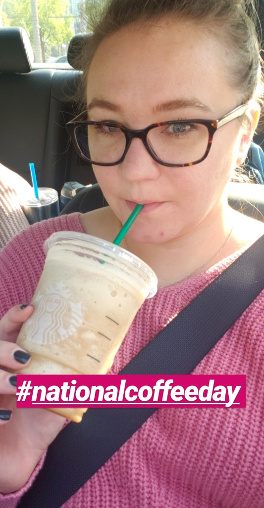 Sarah drinking frozen starbucks with #nationalcoffeeday from a snapchat