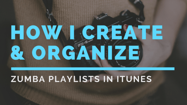 how I create/organize zumba playlists in itunes. A great resource for fitness instructors.