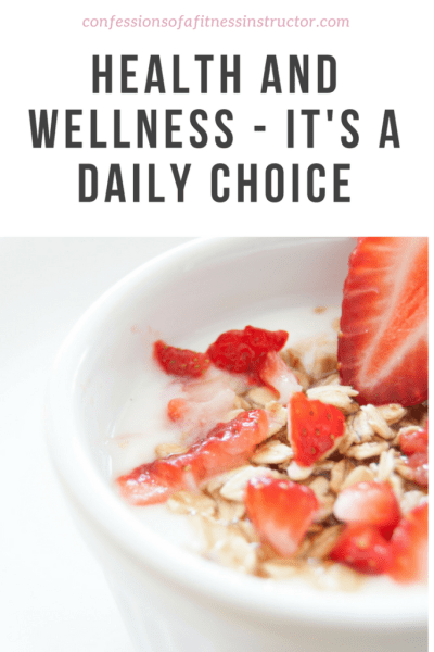 Health and Wellness - It's a Daily Choice