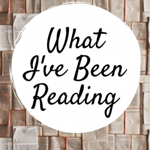 What I've Been Reading – August 2017