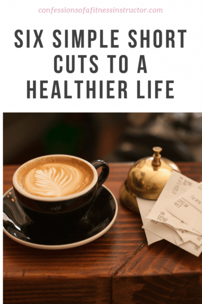 Six Simple Short Cuts To A Healthier Life
